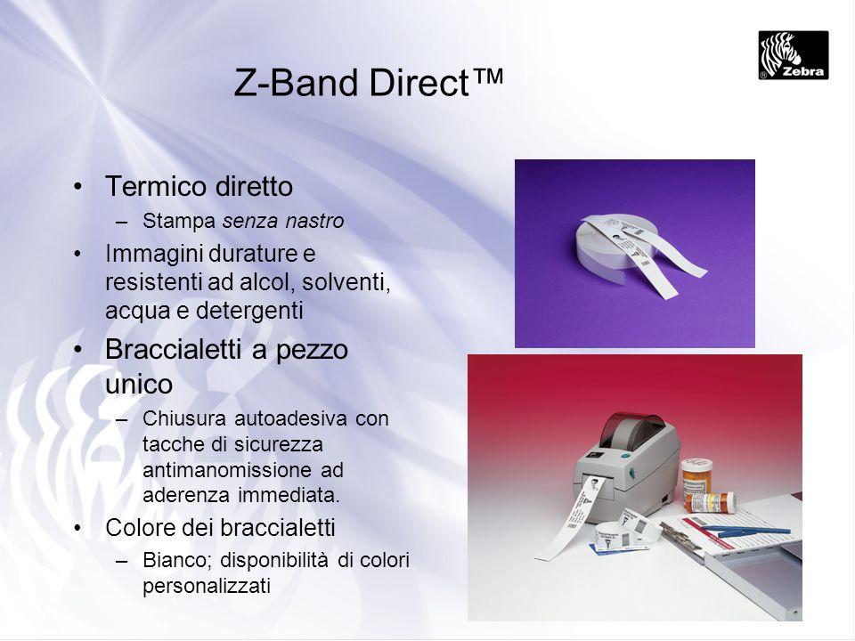 Z-Band Direct Termico diretto –Stampa senza nastro Immagini durature e resistenti ad alcol, solventi, acqua e detergenti Braccialetti a pezzo unico –C