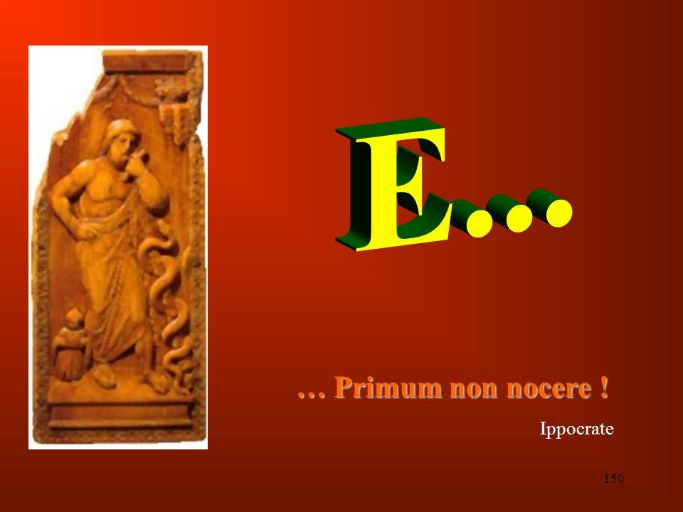 150 … Primum non nocere ! Ippocrate