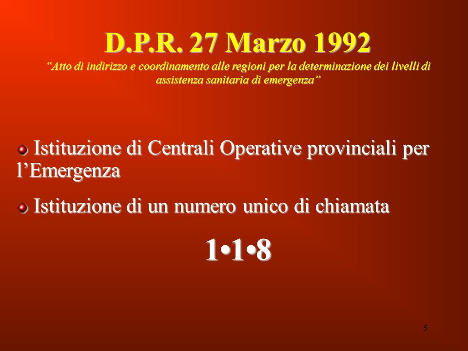 5 D.P.R. 27 Marzo 1992 Atto di indirizzo e coordinamento alle regioni per la determinazione dei livelli di assistenza sanitaria di emergenza Istituzio