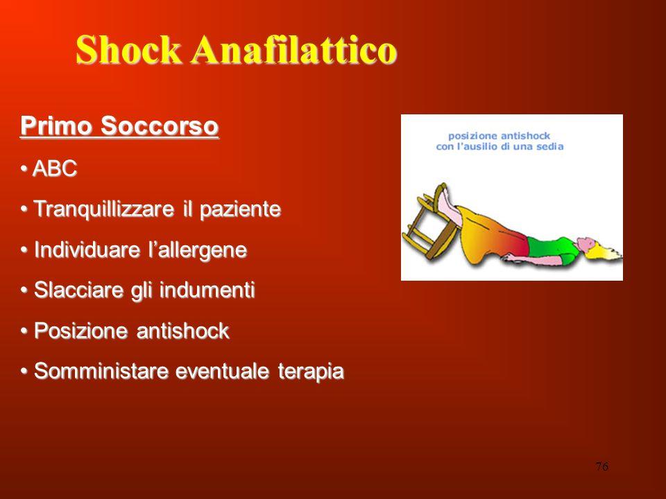 76 Shock Anafilattico Primo Soccorso ABC ABC Tranquillizzare il paziente Tranquillizzare il paziente Individuare lallergene Individuare lallergene Sla
