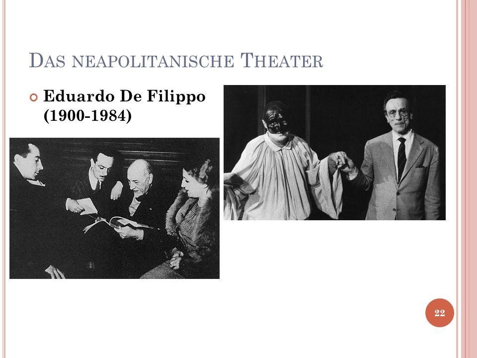 D AS NEAPOLITANISCHE T HEATER 22 Eduardo De Filippo (1900-1984)
