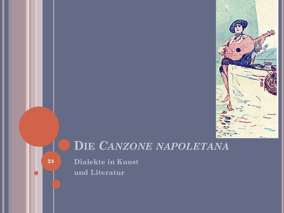 D IE C ANZONE NAPOLETANA Dialekte in Kunst und Literatur 24