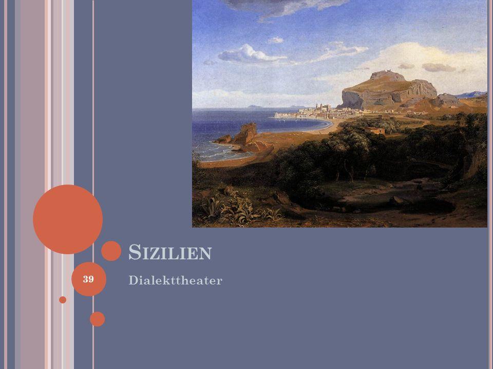 S IZILIEN Dialekttheater 39