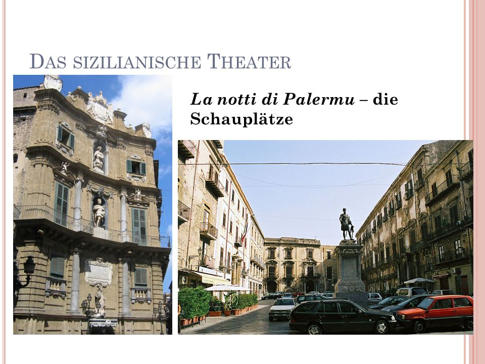 D AS SIZILIANISCHE T HEATER 44 La notti di Palermu – die Schauplätze