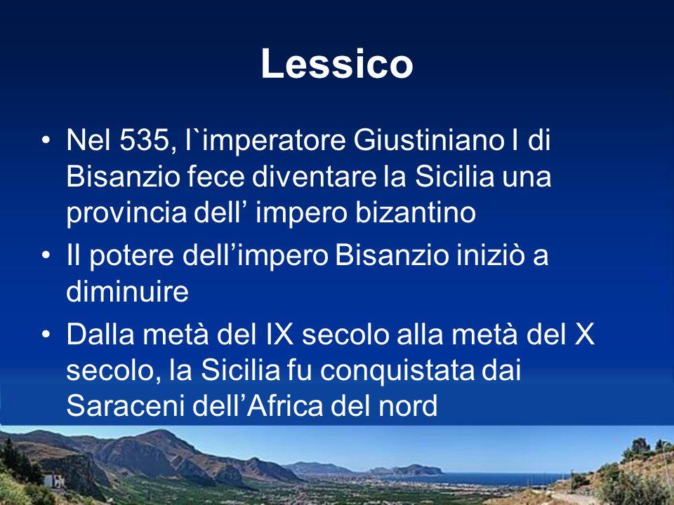 Lessico Nel 535, l`imperatore Giustiniano I di Bisanzio fece diventare la Sicilia una provincia dell impero bizantino Il potere dellimpero Bisanzio in