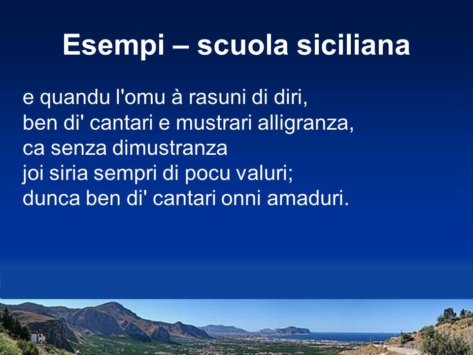Esempi – scuola siciliana e quandu l'omu à rasuni di diri, ben di' cantari e mustrari alligranza, ca senza dimustranza joi siria sempri di pocu valuri