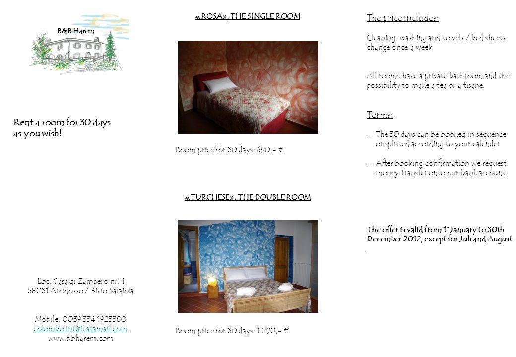 Im Preis imbegriffen: Putzen und Waschen 1 Mal die Woche Jedes Zimmer hat ein eigenes Bad und die Möglickeit, Tee oder Tisane vorzubereiten..