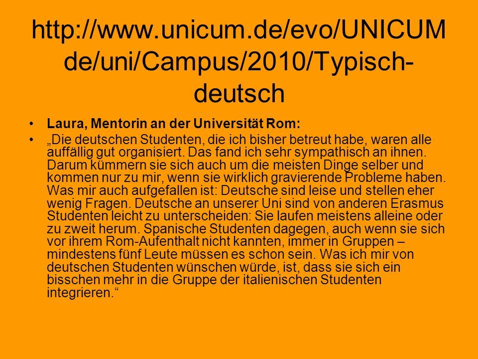 http://www.unicum.de/evo/UNICUM de/uni/Campus/2010/Typisch- deutsch Laura, Mentorin an der Universität Rom: Die deutschen Studenten, die ich bisher be