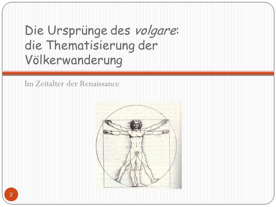 Die Ursprünge des volgare: die Thematisierung der Völkerwanderung Im Zeitalter der Renaissance 2