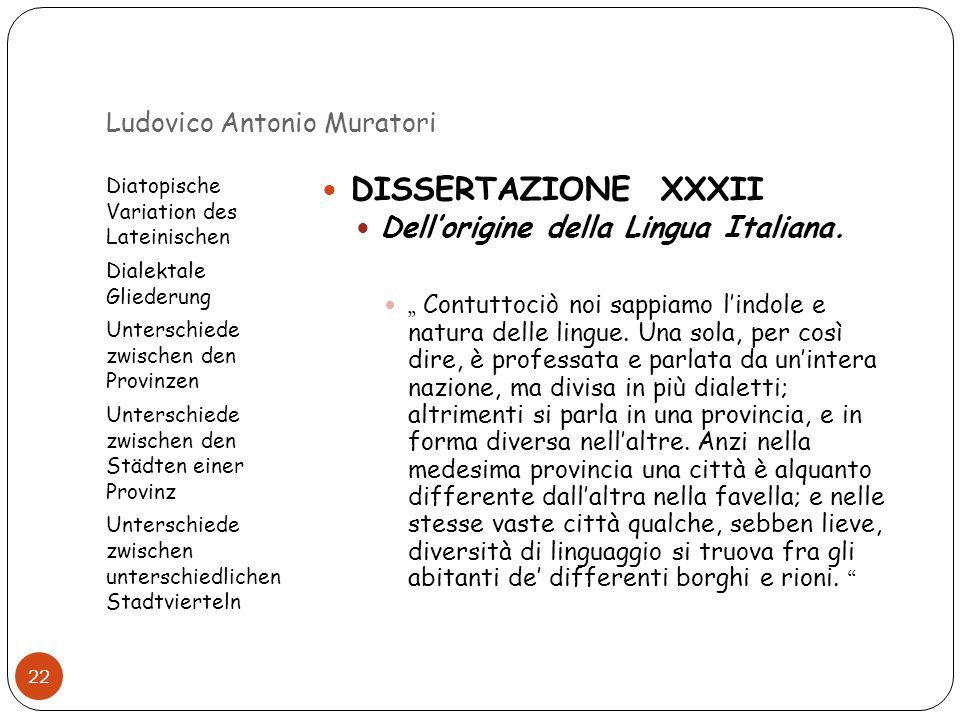 Ludovico Antonio Muratori Diatopische Variation des Lateinischen Dialektale Gliederung Unterschiede zwischen den Provinzen Unterschiede zwischen den S