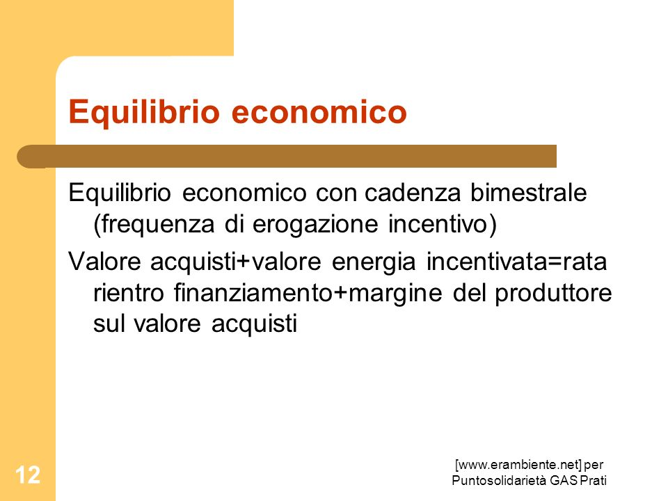 [www.erambiente.net] per Puntosolidarietà GAS Prati 12 Equilibrio economico Equilibrio economico con cadenza bimestrale (frequenza di erogazione incen