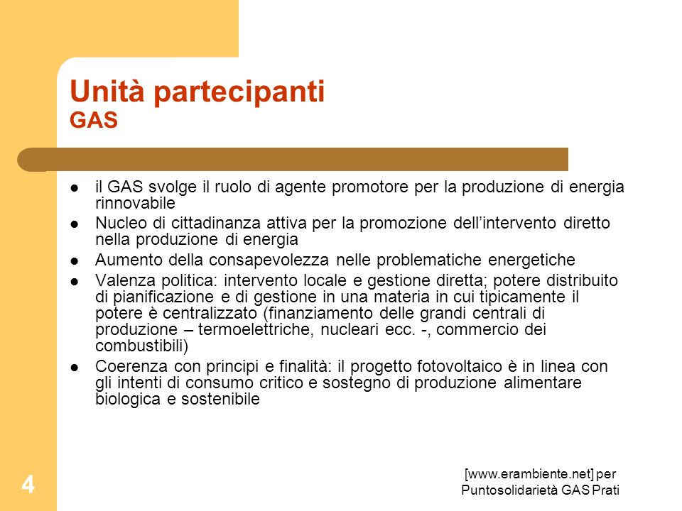 [www.erambiente.net] per Puntosolidarietà GAS Prati 4 Unità partecipanti GAS il GAS svolge il ruolo di agente promotore per la produzione di energia r