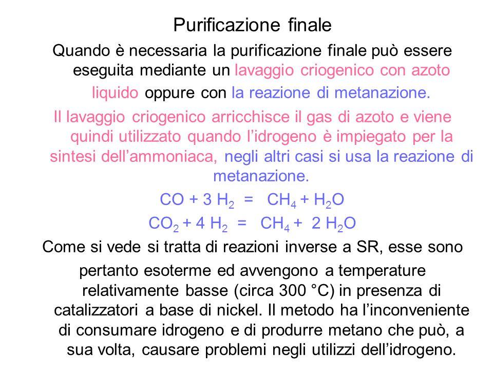 Purificazione finale Quando è necessaria la purificazione finale può essere eseguita mediante un lavaggio criogenico con azoto liquido oppure con la r