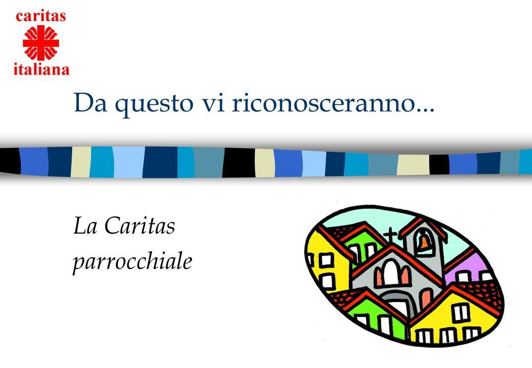 Da questo vi riconosceranno... La Caritas parrocchiale
