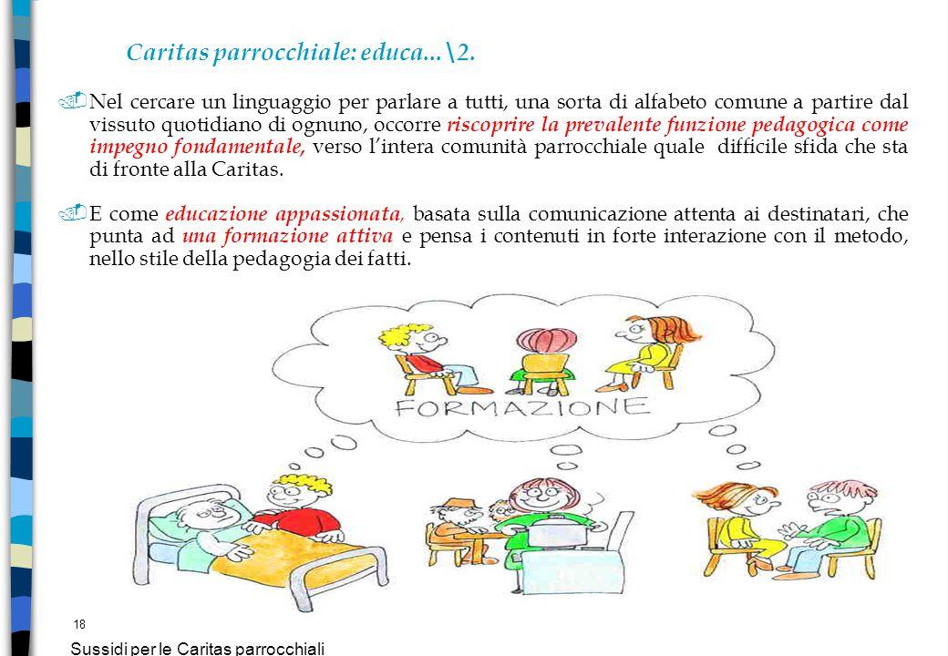 18 Sussidi per le Caritas parrocchiali Caritas parrocchiale: educa...\2.. Nel cercare un linguaggio per parlare a tutti, una sorta di alfabeto comune
