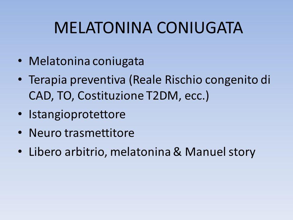 MELATONINA CONIUGATA Melatonina coniugata Terapia preventiva (Reale Rischio congenito di CAD, TO, Costituzione T2DM, ecc.) Istangioprotettore Neuro tr