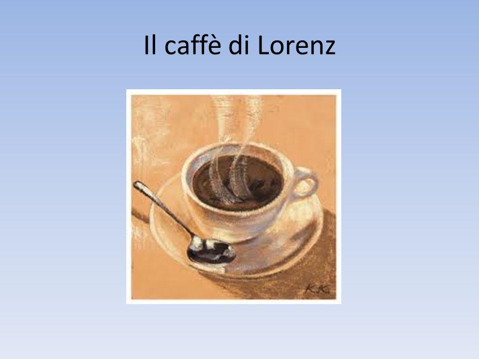 Il caffè di Lorenz