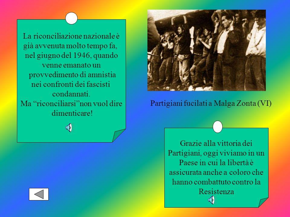 Antifascisti I combattenti della resistenza attiva delle formazioni partigiane, e della quasi unanime resistenza passiva delle popolazioni, contrastar