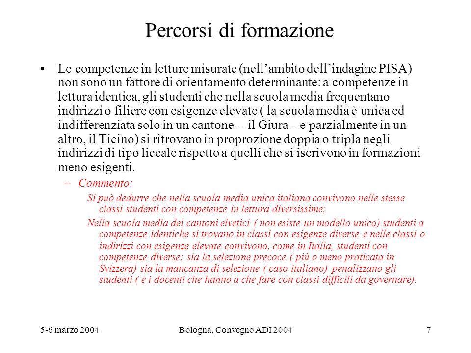 5-6 marzo 2004Bologna, Convegno ADI 20047 Percorsi di formazione Le competenze in letture misurate (nellambito dellindagine PISA) non sono un fattore