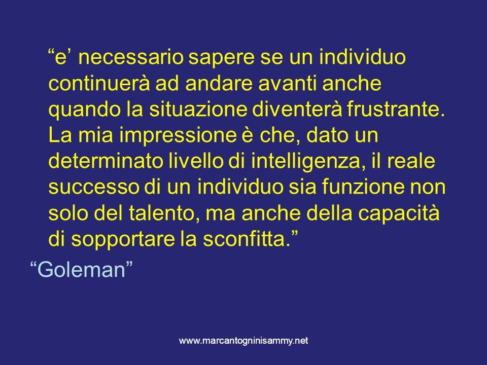 www.marcantogninisammy.net e necessario sapere se un individuo continuerà ad andare avanti anche quando la situazione diventerà frustrante. La mia imp