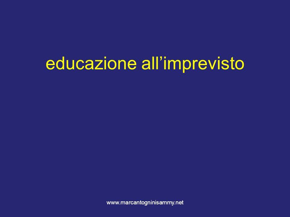www.marcantogninisammy.net educazione allimprevisto