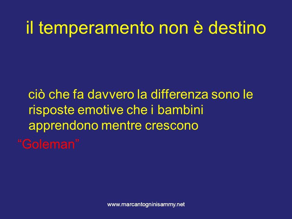 www.marcantogninisammy.net il temperamento non è destino ciò che fa davvero la differenza sono le risposte emotive che i bambini apprendono mentre cre