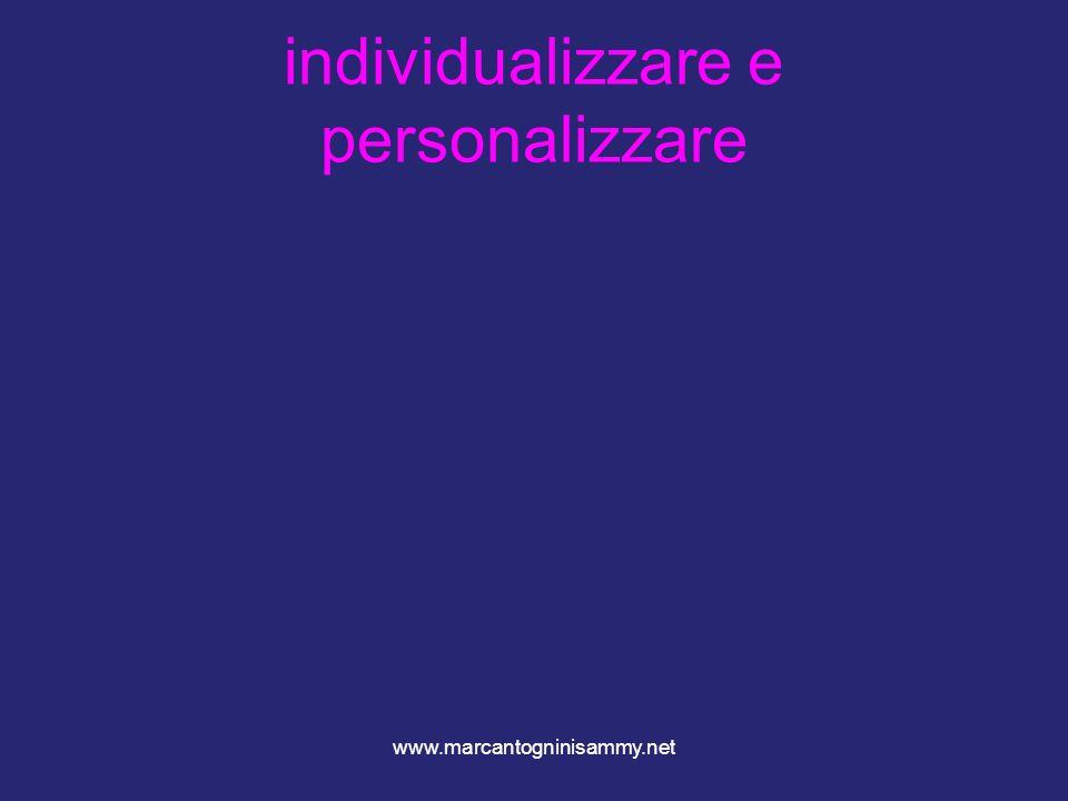 www.marcantogninisammy.net individualizzare e personalizzare