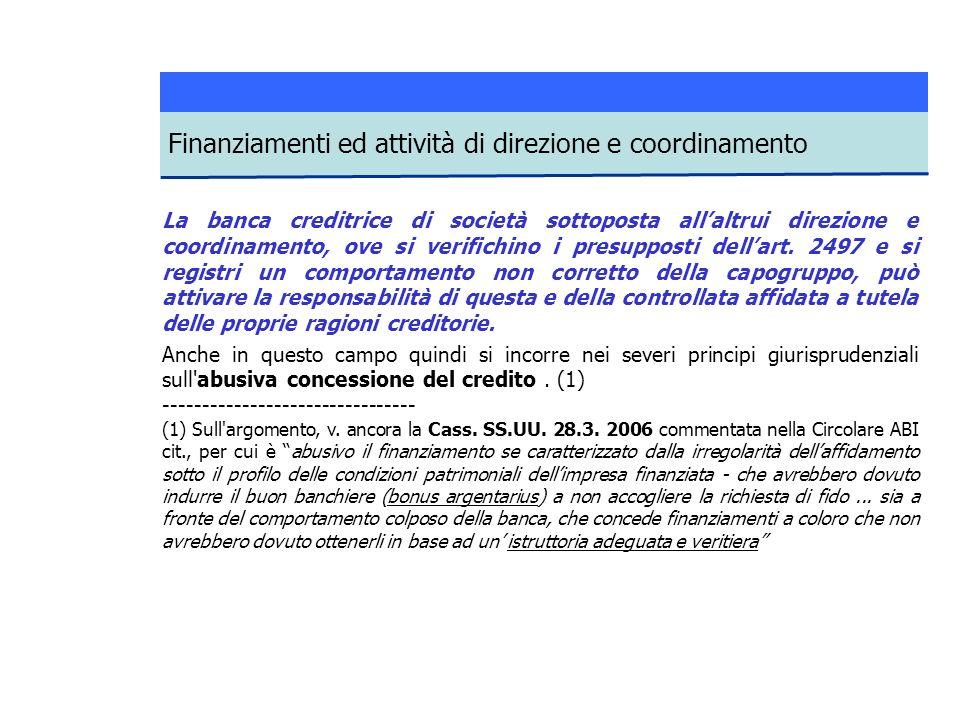 La banca creditrice di società sottoposta allaltrui direzione e coordinamento, ove si verifichino i presupposti dellart.