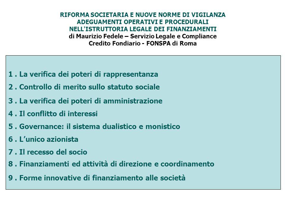 1. La verifica dei poteri di rappresentanza 2. Controllo di merito sullo statuto sociale 3.
