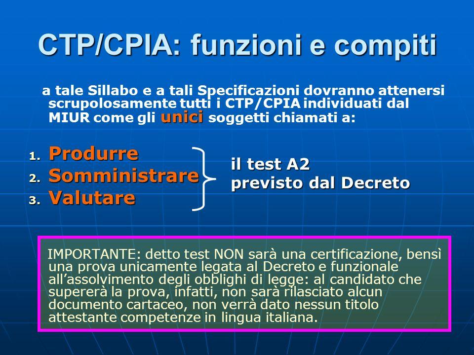 CTP/CPIA: funzioni e compiti unici a tale Sillabo e a tali Specificazioni dovranno attenersi scrupolosamente tutti i CTP/CPIA individuati dal MIUR com