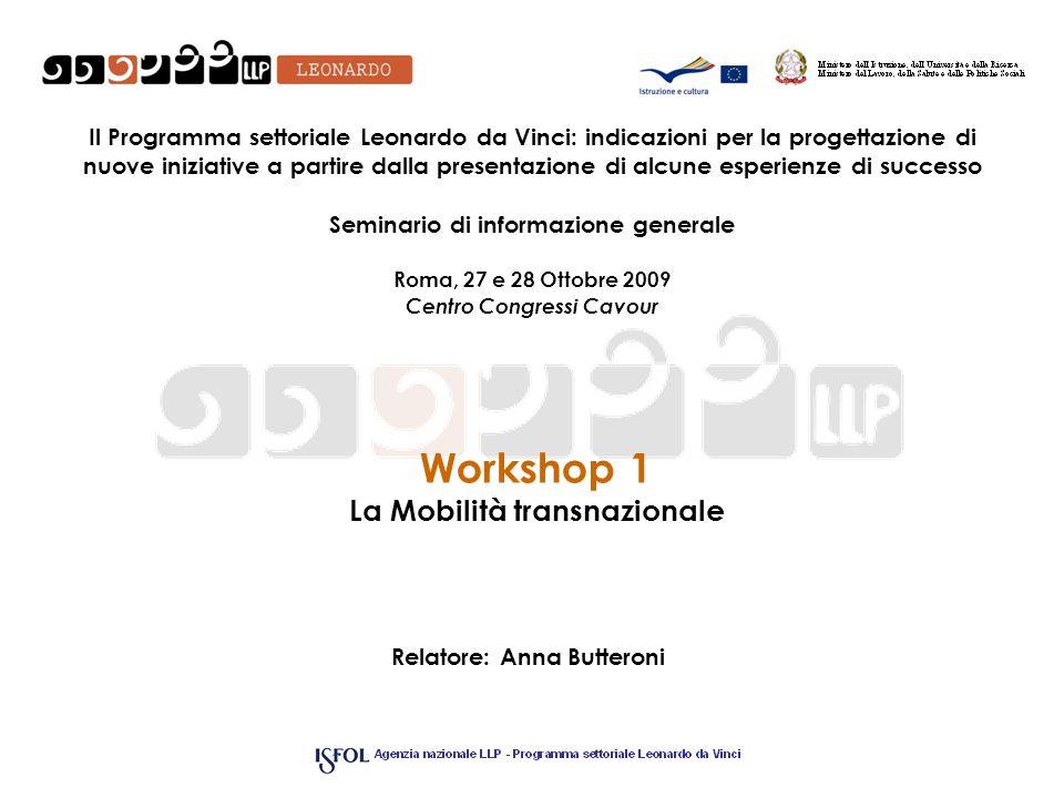 Workshop 1 La Mobilità transnazionale Il Programma settoriale Leonardo da Vinci: indicazioni per la progettazione di nuove iniziative a partire dalla