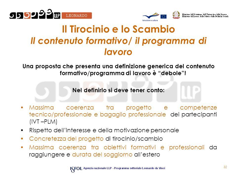 Il Tirocinio e lo Scambio Il contenuto formativo/ il programma di lavoro Una proposta che presenta una definizione generica del contenuto formativo/pr