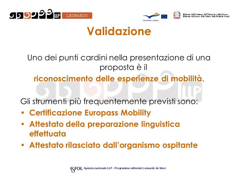 Validazione Uno dei punti cardini nella presentazione di una proposta è il riconoscimento delle esperienze di mobilità. Gli strumenti più frequentemen