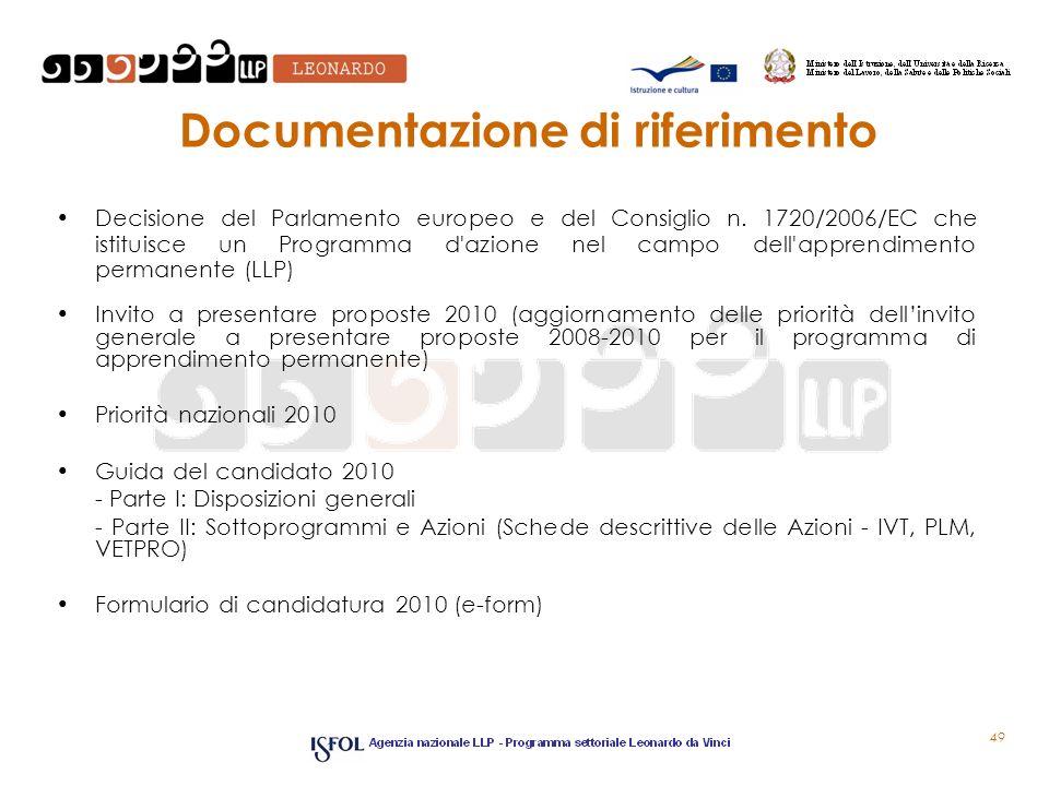 49 Documentazione di riferimento Decisione del Parlamento europeo e del Consiglio n. 1720/2006/EC che istituisce un Programma d'azione nel campo dell'
