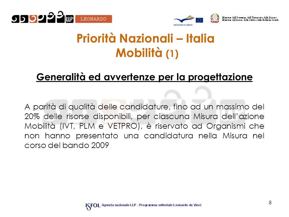 8 Priorità Nazionali – Italia Mobilità (1) Generalità ed avvertenze per la progettazione A parità di qualità delle candidature, fino ad un massimo del