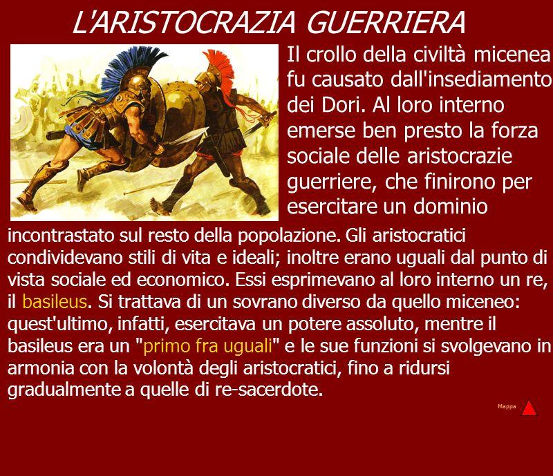 L'ARISTOCRAZIA GUERRIERA incontrastato sul resto della popolazione. Gli aristocratici condividevano stili di vita e ideali; inoltre erano uguali dal p