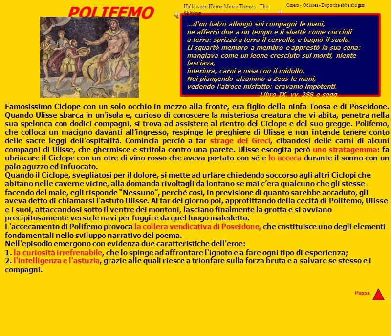 POLIFEMO Omero - Odissea - Dopo che ebbe sbrigato Famosissimo Ciclope con un solo occhio in mezzo alla fronte, era figlio della ninfa Toosa e di Posei