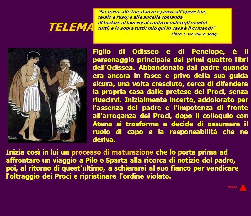 TELEMACO Figlio di Odisseo e di Penelope, è il personaggio principale dei primi quattro libri dellOdissea. Abbandonato dal padre quando era ancora in