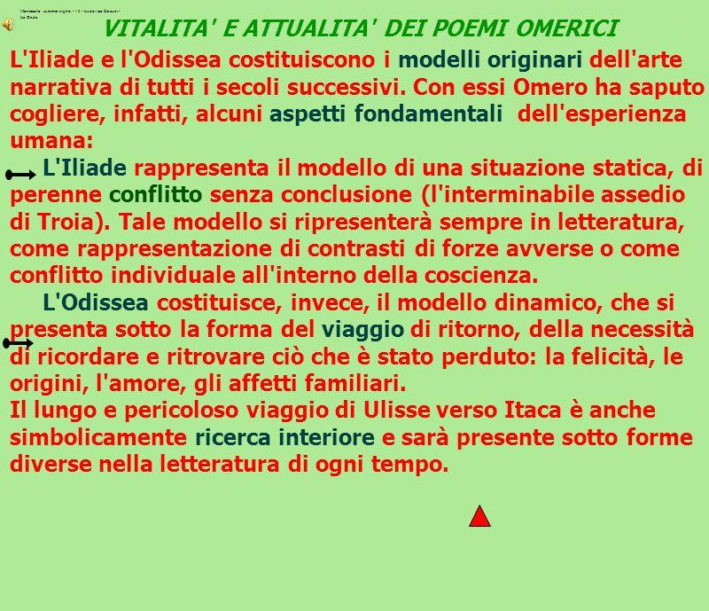 L ODISSEA, RICERCA INFINITA Il viaggio di Ulisse è all origine di tutta la cultura occidentale.