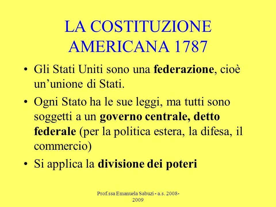 LA COSTITUZIONE AMERICANA 1787 Gli Stati Uniti sono una federazione, cioè ununione di Stati.
