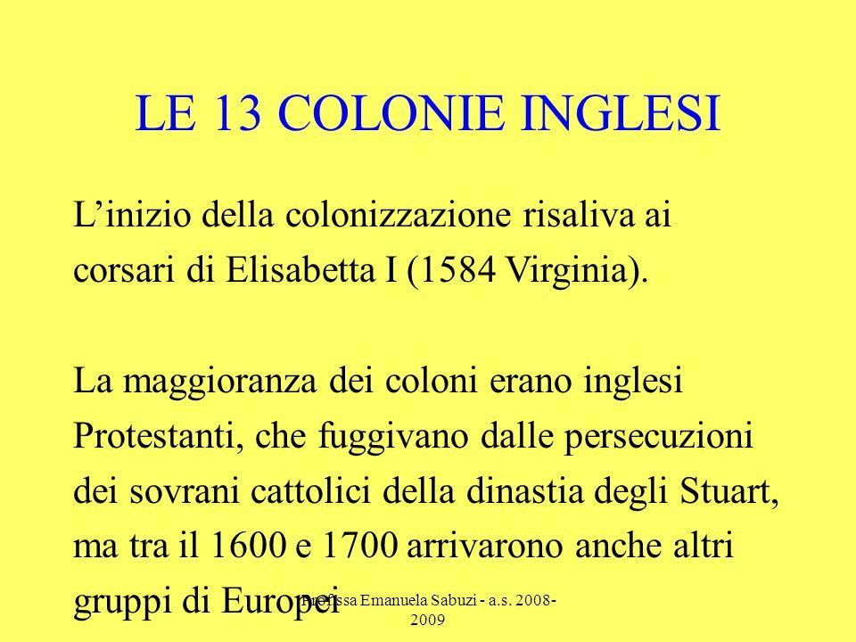 Linizio della colonizzazione risaliva ai corsari di Elisabetta I (1584 Virginia).