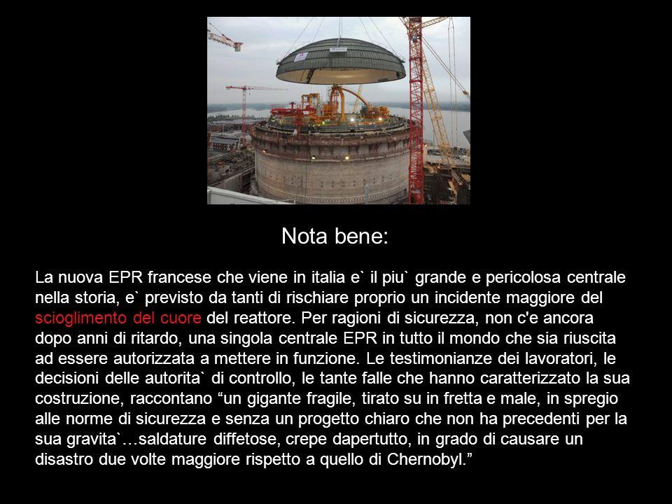 La nuova EPR francese che viene in italia e` il piu` grande e pericolosa centrale nella storia, e` previsto da tanti di rischiare proprio un incidente