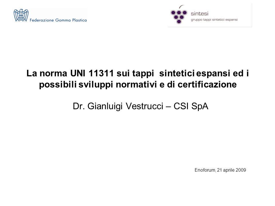 La norma UNI 11311 sui tappi sintetici espansi ed i possibili sviluppi normativi e di certificazione Dr.