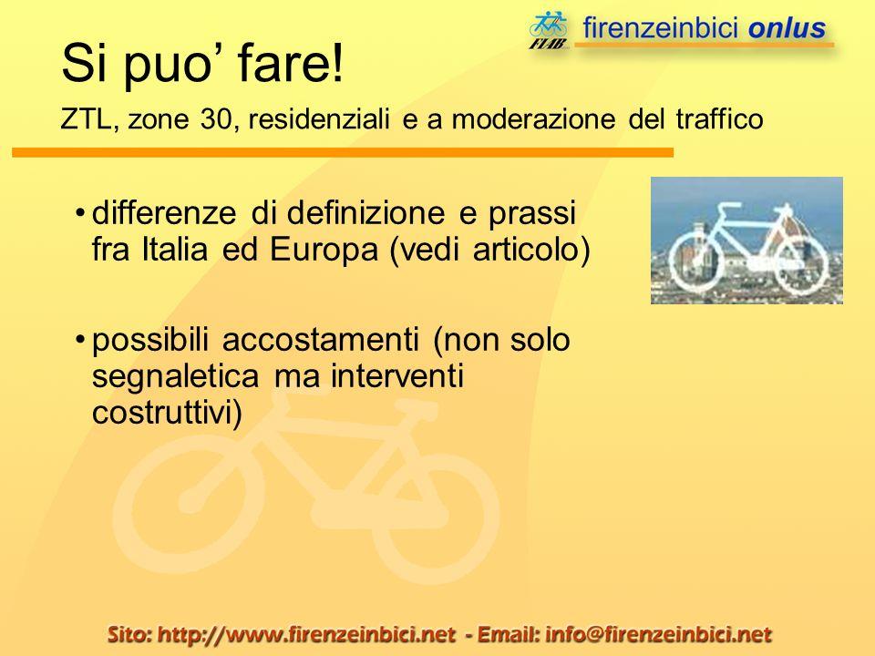 differenze di definizione e prassi fra Italia ed Europa (vedi articolo) possibili accostamenti (non solo segnaletica ma interventi costruttivi) Si puo