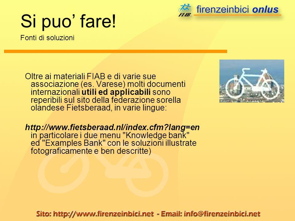 Oltre ai materiali FIAB e di varie sue associazione (es. Varese) molti documenti internazionali utili ed applicabili sono reperibili sul sito della fe