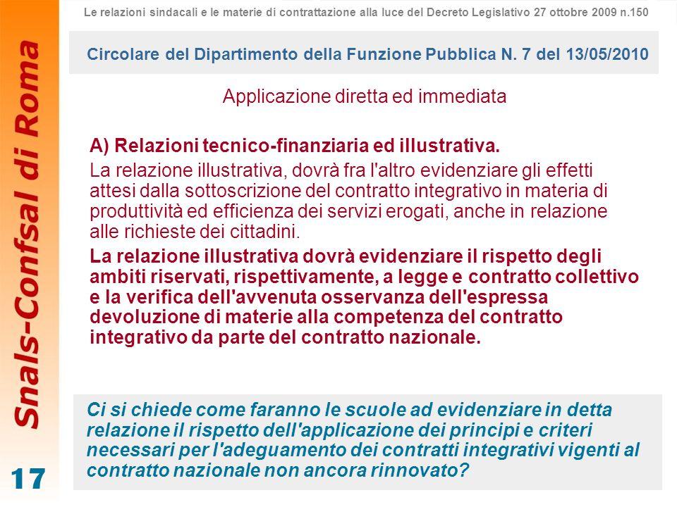 17 Applicazione diretta ed immediata A) Relazioni tecnico-finanziaria ed illustrativa. La relazione illustrativa, dovrà fra l'altro evidenziare gli ef
