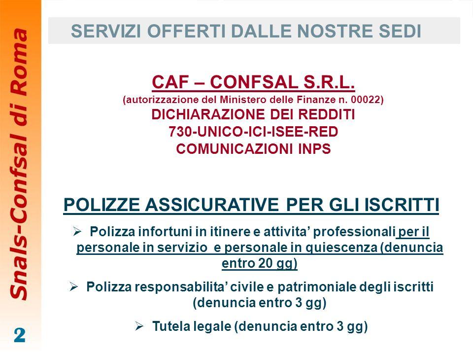 2 POLIZZE ASSICURATIVE PER GLI ISCRITTI Polizza infortuni in itinere e attivita professionali per il personale in servizio e personale in quiescenza (