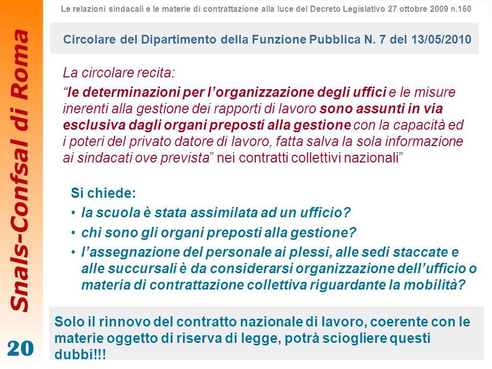 20 La circolare recita: le determinazioni per lorganizzazione degli uffici e le misure inerenti alla gestione dei rapporti di lavoro sono assunti in v