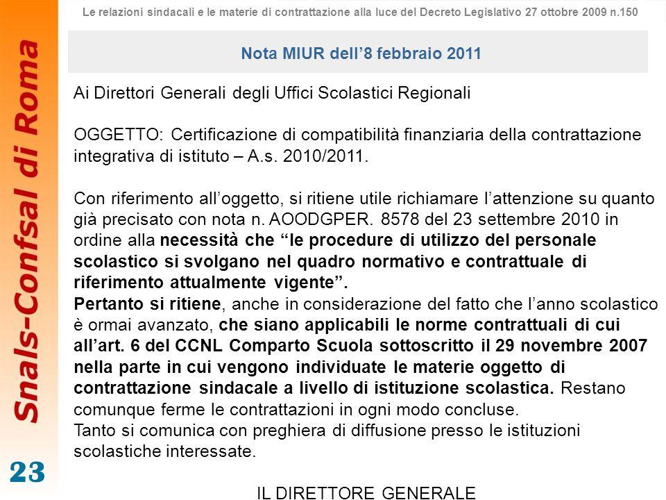 23 Ai Direttori Generali degli Uffici Scolastici Regionali OGGETTO: Certificazione di compatibilità finanziaria della contrattazione integrativa di is