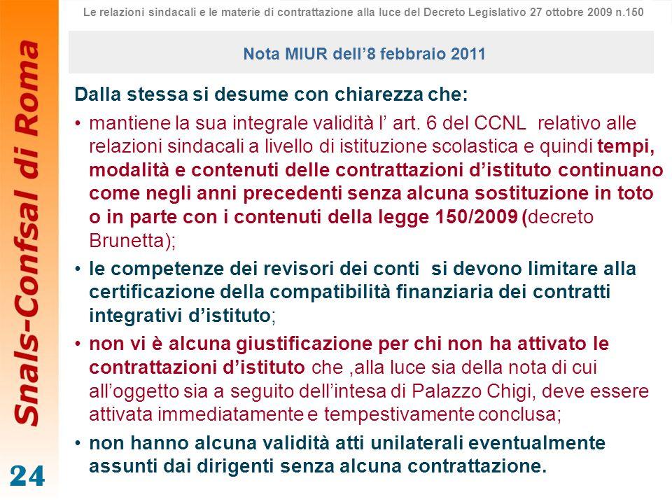 24 Dalla stessa si desume con chiarezza che: mantiene la sua integrale validità l art. 6 del CCNL relativo alle relazioni sindacali a livello di istit
